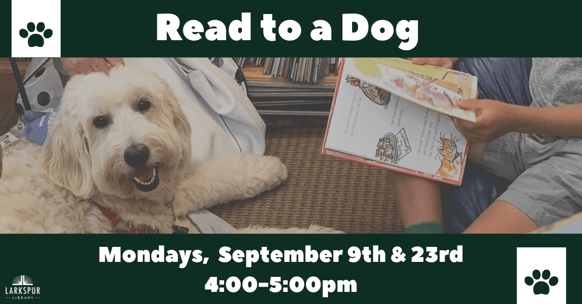 Read to a Dog at Larkspur Library, September 9th, 4:00-5:00pm
