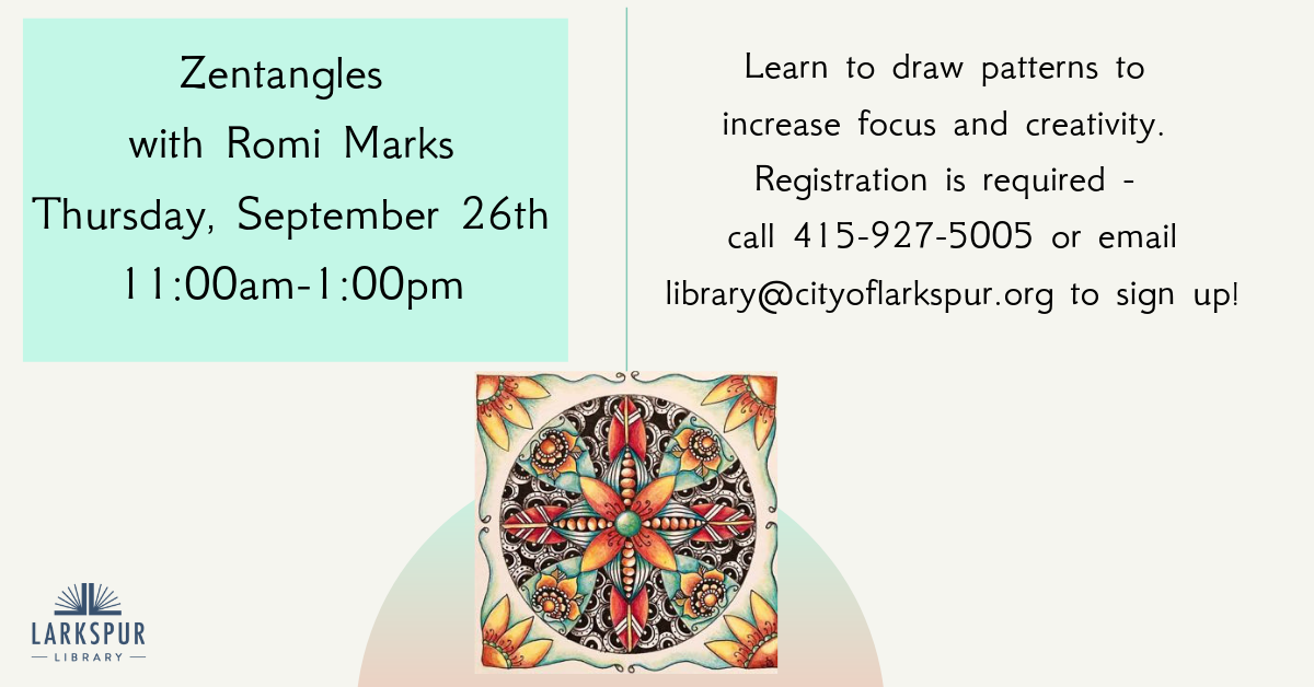 Zentangles at Larkspur Library, September 26th, 11am to 1pm
