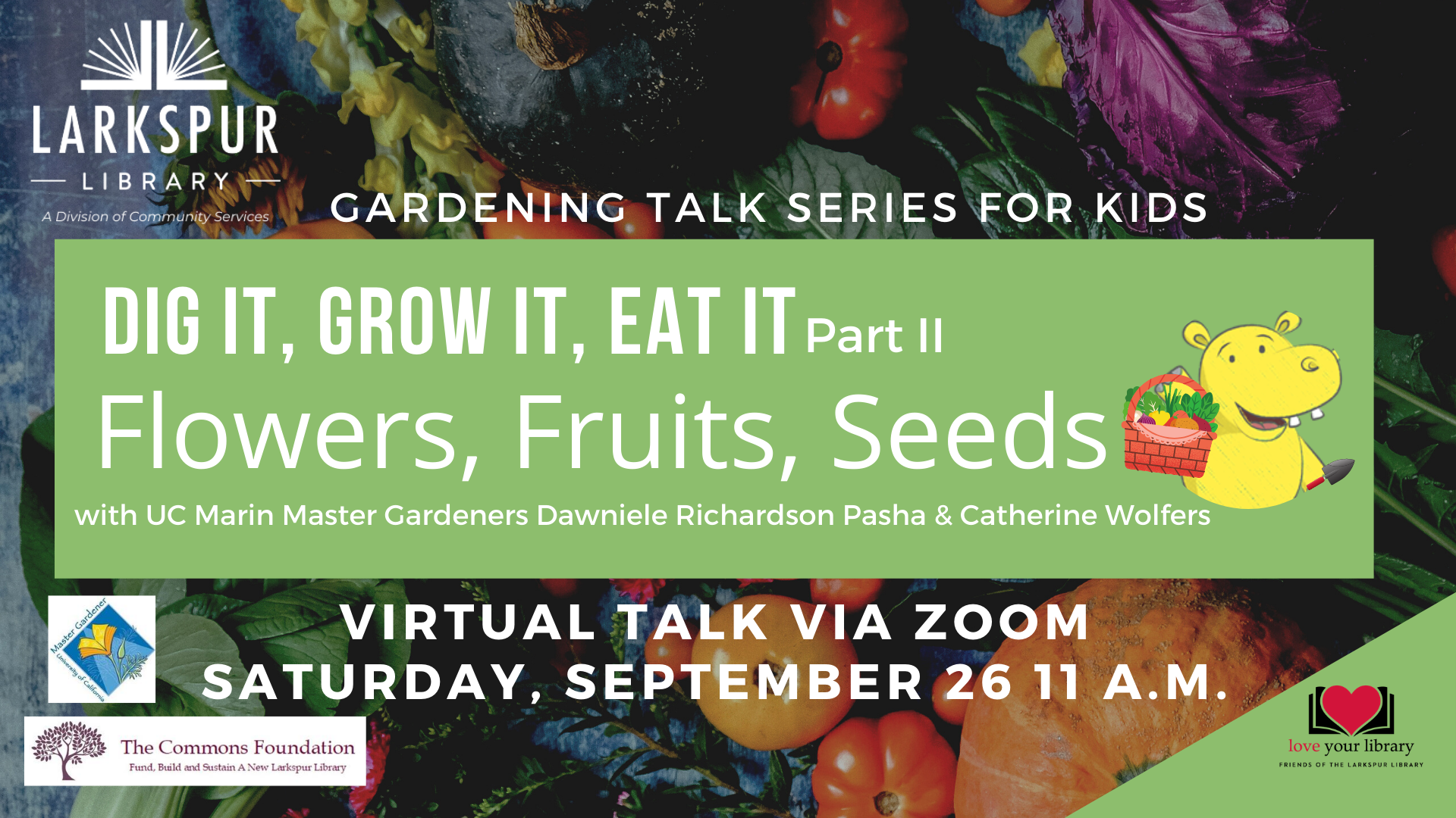 Dig It, Grow It, Eat It  Part 2, Saturday September 26 at 11 AM